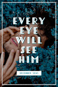 Every Eye Will See Him