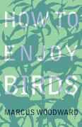 How to Enjoy Birds
