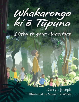 Whakarongo ki o Tupuna/Listen to your Ancestors
