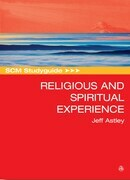 SCM Studyguide to Religious and Spiritual Experience