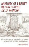 Anatomy of Liberty in Don Quijote de la Mancha