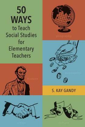 50 Ways to Teach Social Studies for Elementary Teachers