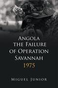 Angola the Failure of Operation Savannah 1975