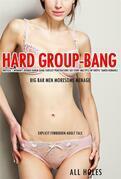 Hard Group Bang Erotica: 1 Woman's Rough Harem Gang Fantasy Penetrations Sex Story Multiple DP Erotic Taboo Romance Big Bar Men Moresome Menage