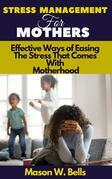 Stress Management For Mothers