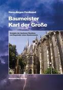 Baumeister Karl der Große