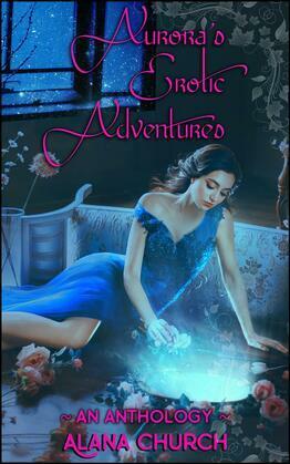 Aurora's Erotic Adventures