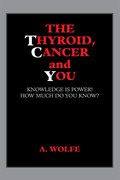The Thyroid, Cancer and You