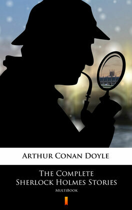 The Complete Sherlock Holmes Stories