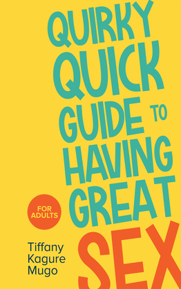 Quirky Quick Guide to Having Great Sex
