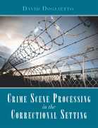 Crime Scene Processing in the Correctional Setting