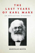 The Last Years of Karl Marx