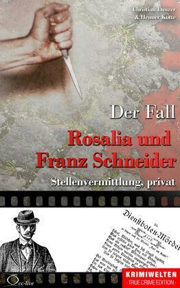 Der Fall Rosalia und Franz Schneider