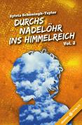 Durchs Nadelöhr ins Himmelreich Vol. 2