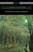 Best Short Stories of Algernon Blackwood
