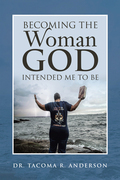 Becoming the Woman God Intended Me to Be