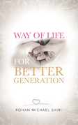 Way of Life for Better Generation