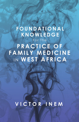 Foundational Knowledge  for the  Practice of Family Medicine in West Africa