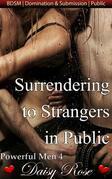 Surrendering To Strangers In Public