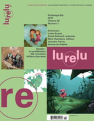 Lurelu. Vol. 38 No. 1, Printemps-Été 2015
