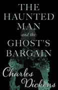 The Haunted Man and the Ghost's Bargain (Fantasy and Horror Classics)