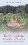 Kerry Explains the Law of Attraction