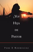 ¿Yo? Hija De Pastor