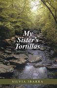 My Sister's Tortillas
