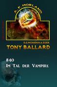 Tony Ballard #40: Im Tal der Vampire