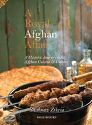 A Royal Afghan Affair - A Historic Journey into Afghan Cuisine and Culture