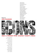 Icons: Men and Women who Shaped Today's India