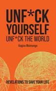Unf*ck Yourself, Unf*ck the World