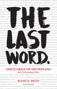 The Last Word: Obituaries of 100 Indians Who Led Unusual Lives