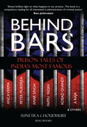 Behind Bars: Prison Tales of India's Most Famous