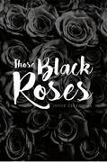 Those Black Roses