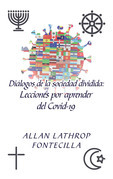 Diálogos De La Sociedad Dividida: Lecciones Por Aprender Del Covid-19