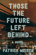 Those the Future Left Behind