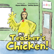 My Teacher's a Chicken!