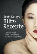 Scott Kelbys Blitz-Rezepte