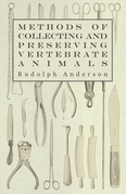 Methods of Collecting and Preserving Vertebrate Animals