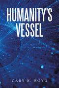 Humanity's Vessel