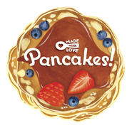 Made With Love: Pancakes!