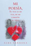 Mi Poesía, Tu Voz Es Mi Voz, De Mi Corazón  Al Tuyo
