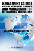 Management Science Featuring Micro-Macro Economics and Management of Information Technology