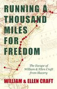 Running a Thousand Miles for Freedom - The Escape of William and Ellen Craft from Slavery