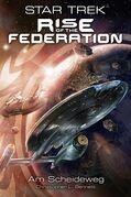 Star Trek - Rise of the Federation 1: Am Scheideweg