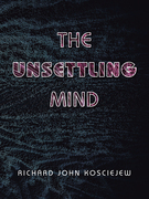 The Unsettling Mind