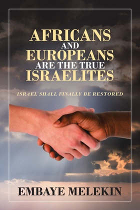 Africans and Europeans Are the True Israelites