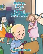 Aubrey, Evan and the School Safety Drill