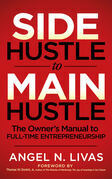 Side Hustle to Main Hustle